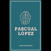 Pascual López (Spanish Edition)