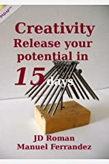 Creativity: Release your potential in 15 days Kindle Edition