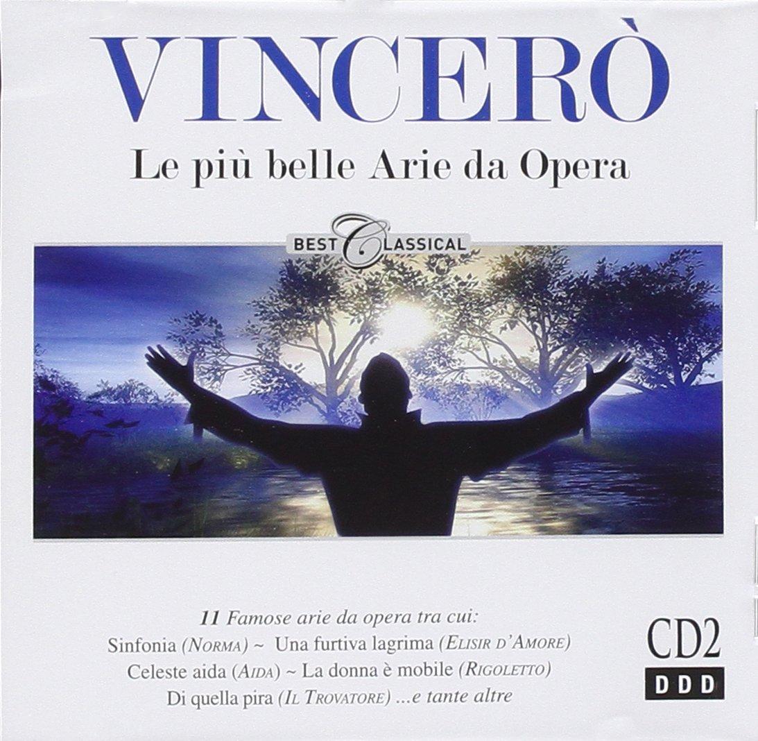 Vincero Le Piu Belle Arie Da Opera - Amazon.com Music