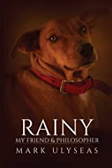 Rainy: My Friend & Philosopher Kindle Edition