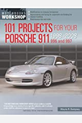 101 Projects for Your Porsche 911, 996 and 997 1998-2008 (Motorbooks Workshop) Kindle Edition