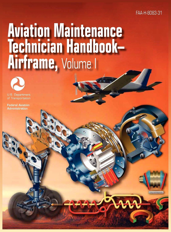 Aviation Maintenance Technician Handbook - Airframe. Volume 1 (FAA-H-8083-31)