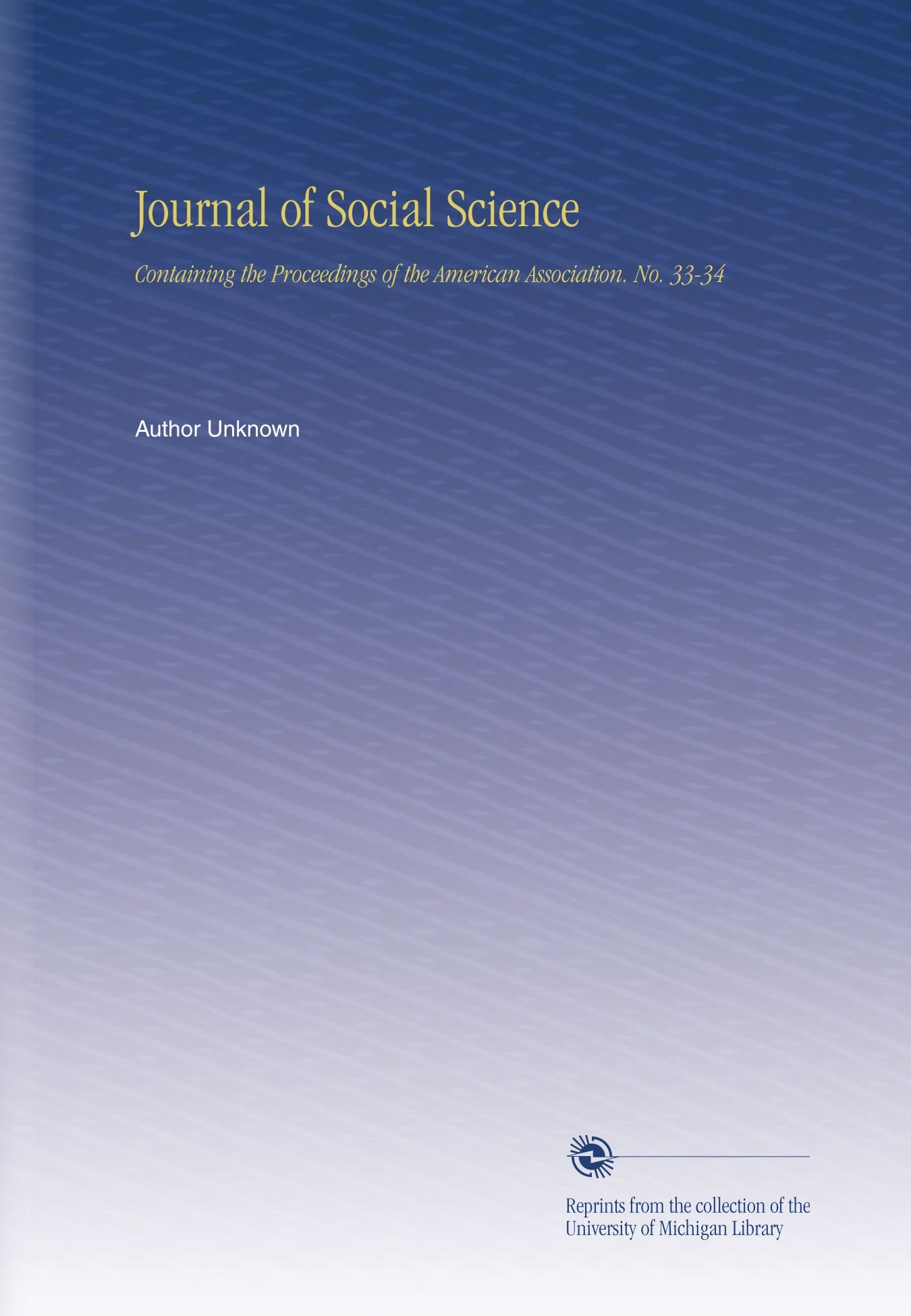 Download Journal of Social Science: Containing the Proceedings of the American Association. No. 33-34 PDF
