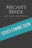 Micah's Bride (All the King's Men Book 9)
