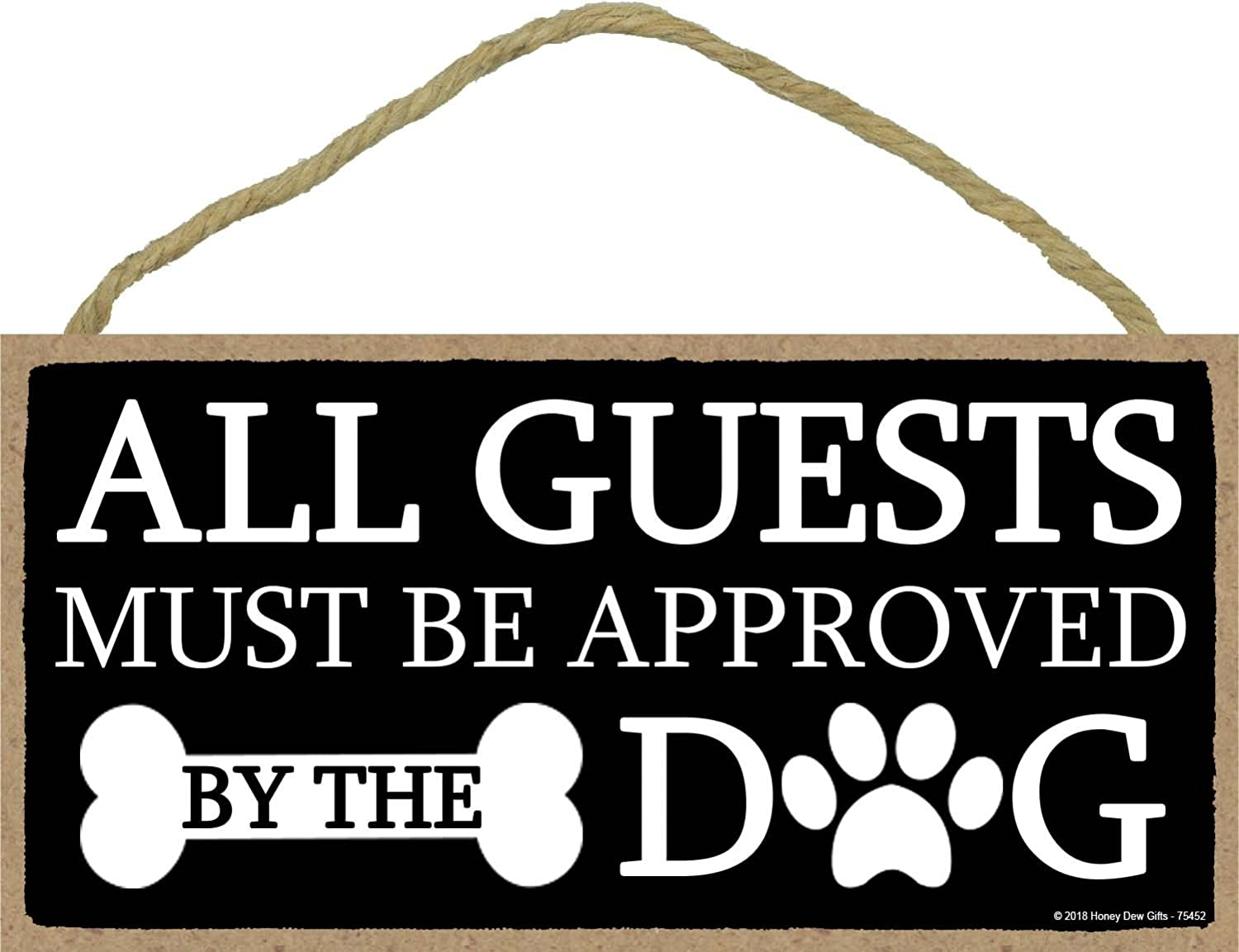 Honey Dew Gifts All Guests Must Be Approved by The Dog - 5 x 10 inch Hanging, Wall Art, Decorative Wood Sign Home Decor