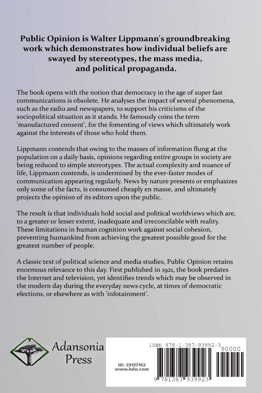 Public Opinion: How People Decide; The Role of News, Propaganda and  Manufactured Consent in Modern Democracy and Political Elections: Walter  Lippmann: ...