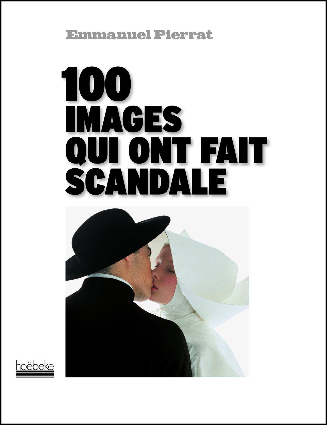 100 images qui ont fait scandale por Emmanuel Pierrat