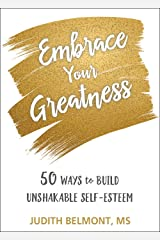 Embrace Your Greatness: Fifty Ways to Build Unshakable Self-Esteem Paperback