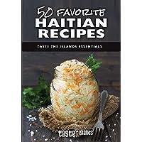50 Favorite Haitian Recipes: Taste the Islands Essentials (Volume 2)