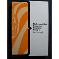 High-resolution Computer Graphics Using C (Computer Science Series)