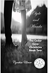 Clyde and Wanda: The Cedar Cove Chronicles, Book Two Kindle Edition