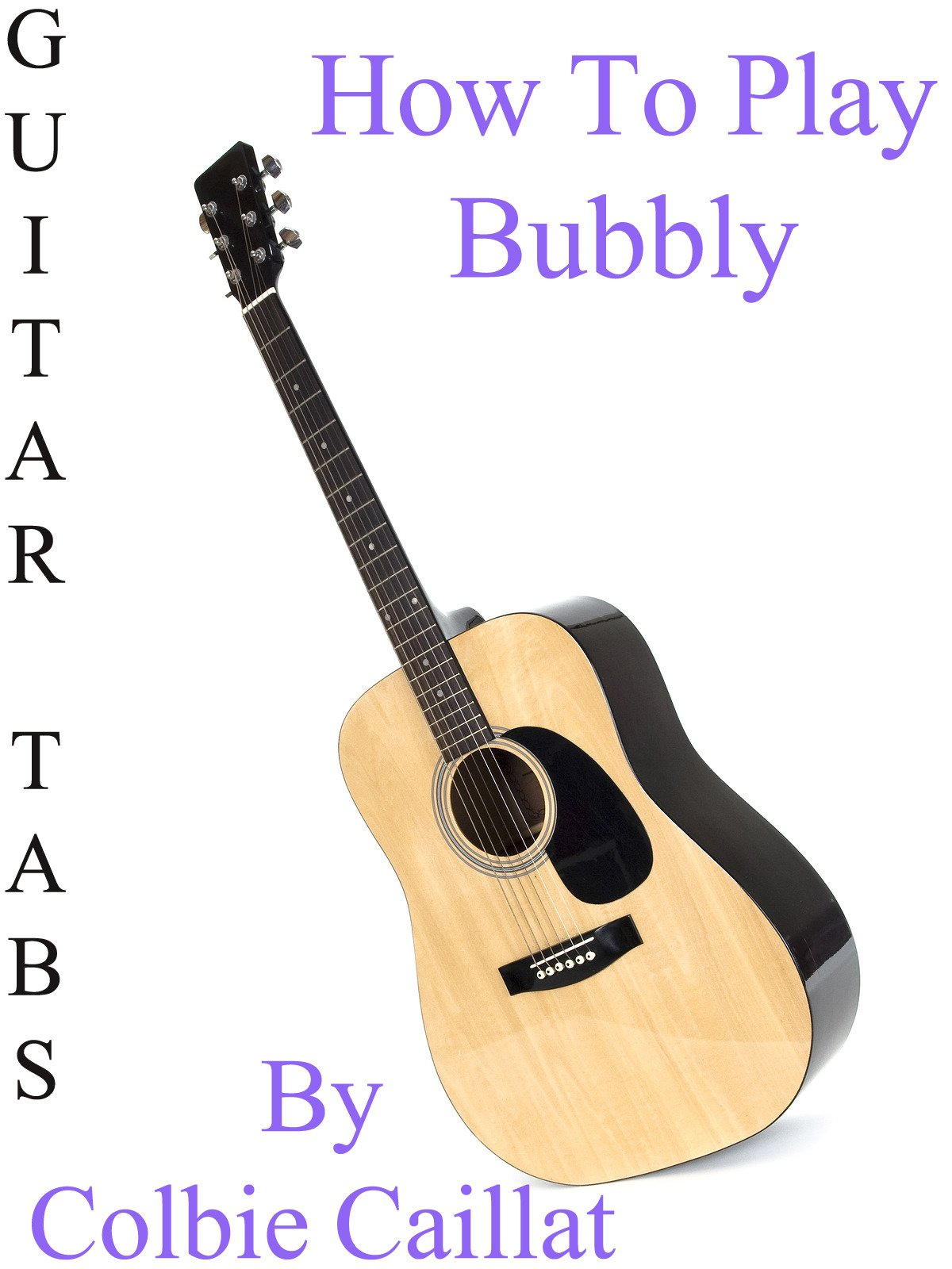 Amazon How To Play Bubbly By Colbie Caillat Guitar Tabs