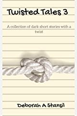 Twisted Tales 3: A collection of dark short stories with a twist Kindle Edition