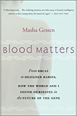 Blood Matters: From BRCA1 to Designer Babies, How the World and I Found Ourselves in the Future of the Gene Kindle Edition