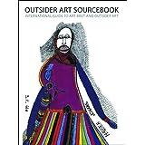 Outsider Art Sourcebook: International Guide to Art Brut and Outsider Art