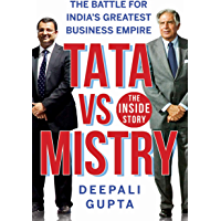 Tata vs Mistry: The Battle for India's Greatest Business Empire