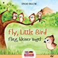 Fly, Little Bird! - Flieg, kleiner Vogel!: Bilingual Children's Picture Book in English-German with Pics to Color (Kids Learn