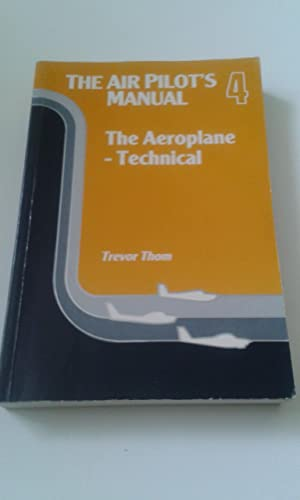 The Air Pilot's Manual: Aeroplane - Technical v. 4