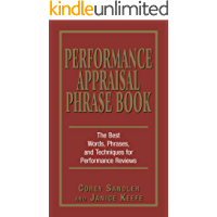 Performance Appraisal Phrase Book: The Best Words, Phrases, and Techniques for Performace Reviews (Effective Words…