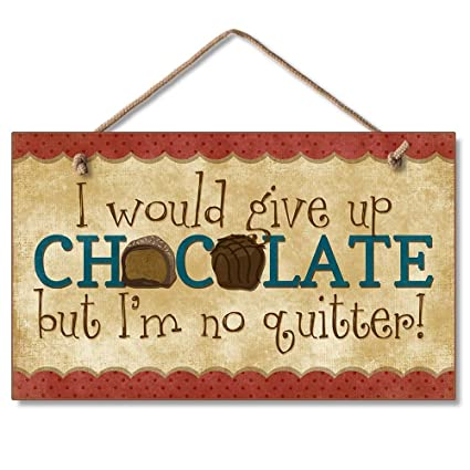 Amazon.com: Give up Chocolate Kitchen Sign Wall Decor Plaque: Home ...