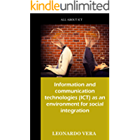 INFORMATION AND COMMUNICATION TECHNOLOGIES (ICT) AS AN ENVIRONMENT FOR SOCIAL INTEGRATION: A book on technologies and…