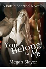You Belong to Me: Contemporary Paranormal Menage MMF Romance (Battle Scarred Book 3)