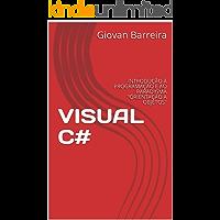"""VISUAL C#: INTRODUÇÃO À PROGRAMAÇÃO E AO PARADIGMA """"ORIENTAÇÃO A OBJETOS"""""""