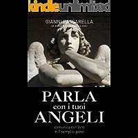 PARLA CON I TUOI ANGELI: Comunica con loro in 7 semplici passi