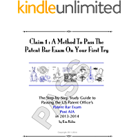 Claim 1: A Method To Pass The Patent Bar Exam On Your First Try: How to Study, Prepare, and Pass the USPTO Patent Bar…