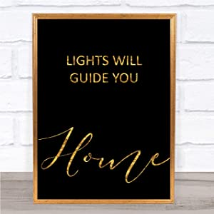 Black & Gold Lights Will Guide You Home Song Lyric Art Music Quote Gift Poster Print