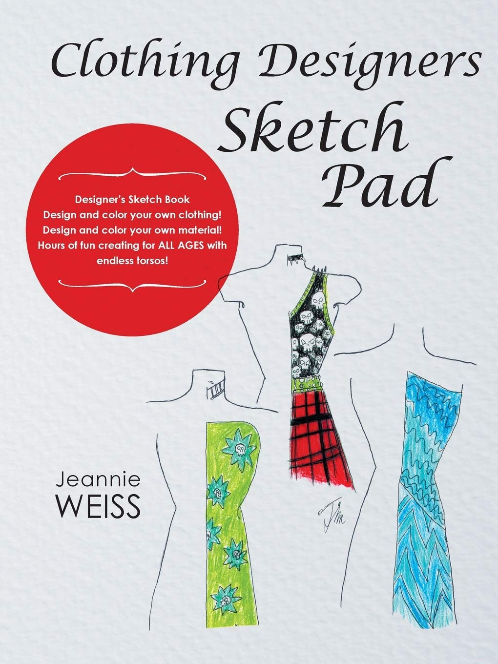 Clothing Designers Sketch Pad Weiss Jeannie 9781489704870 Amazon Com Books