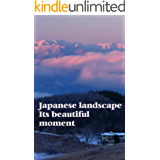 Japanese landscape. Its beautiful moment (German Edition)