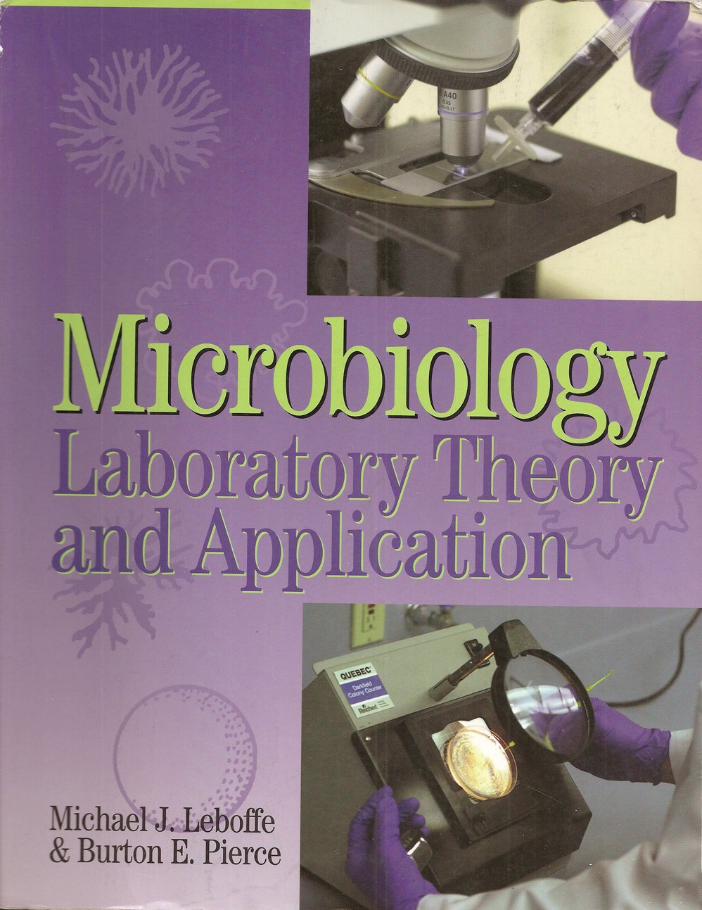 Microbiology Laboratory Theory and Application: Michael Leboffe, Burton  Pierce: 9780895826121: Textbooks: Amazon Canada