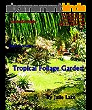 Tropical Foliage Garden (GardenEzi Books Book 3) (English Edition)