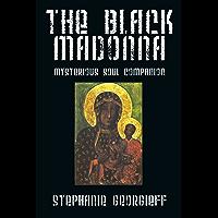The Black Madonna: Mysterious Soul Companion (English Edition)