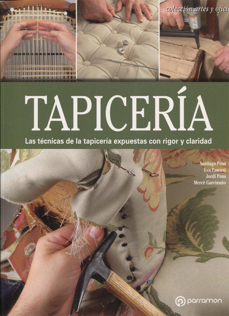 Tapicería (Arte y Oficios): Amazon.es: Pons Cort, Santiago ...