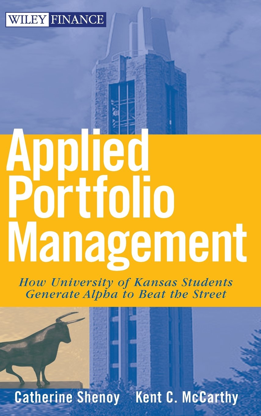 Applied Portfolio Management: How University of Kansas Students Generate Alpha to Beat the Street