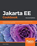 Jakarta EE Cookbook: Practical recipes for enterprise Java developers to deliver large scale applications with Jakarta…