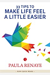 33 Tips to Make Life Feel a Little Easier Kindle Edition