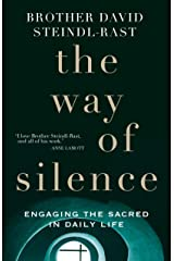 The Way of Silence: Engaging the Sacred in Daily Life Kindle Edition