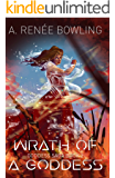 Wrath of a Goddess (Goddess Saga Book 2)