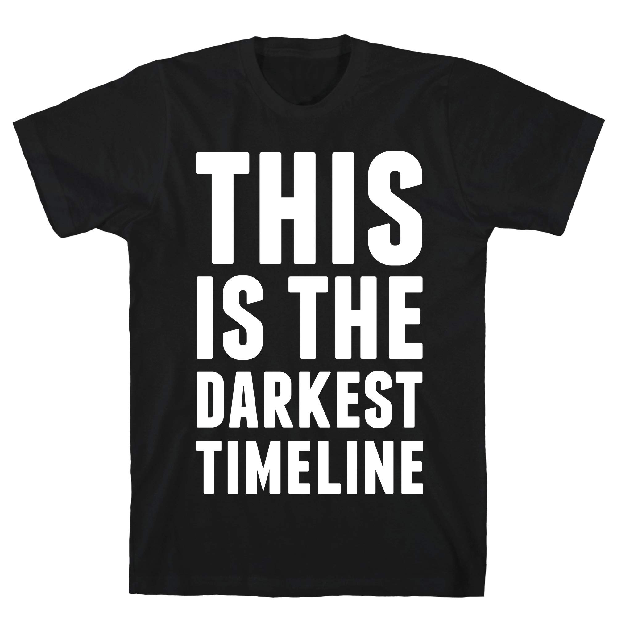 This Is The Darkest Timeline Black S Ts Shirts