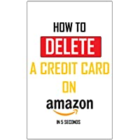 How To Delete A Credit Card On My Account: Simplest Method On How To Delete Credit Cards On Account In 5 Seconds – Full Step By Step Guide With Actual Screenshots