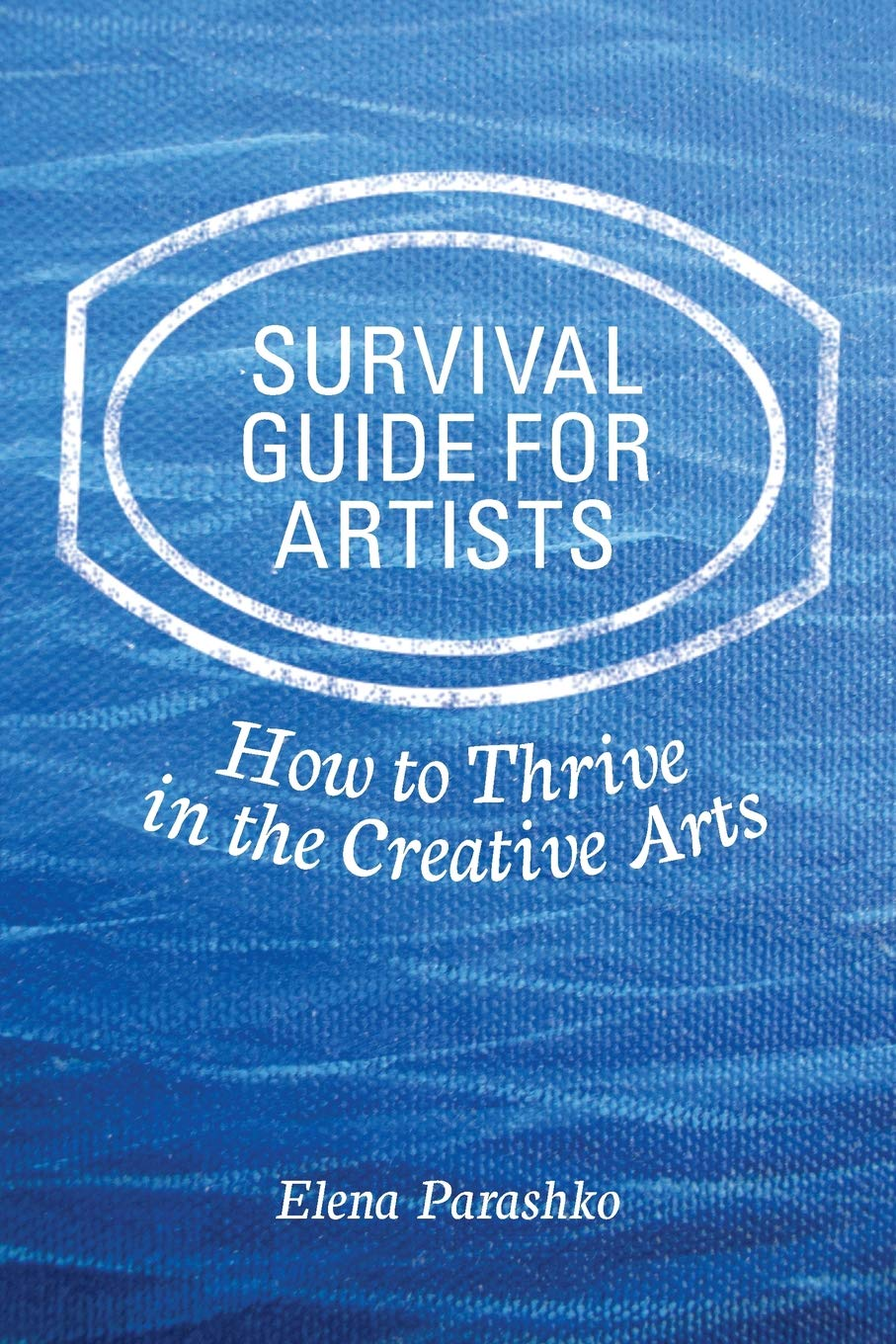 Survival Guide for Artists: How to Thrive in the Creative Arts pdf