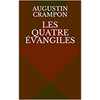 Les Quatre Évangiles (French Edition)