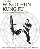 Learning Wing Chun Kung Fu (English Edition)