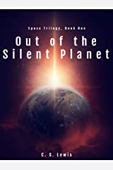 Out of the Silent Planet: (Space Trilogy, Book One) (The Space Trilogy 1) Kindle Edition