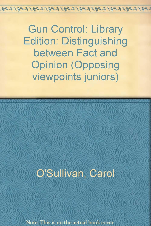 Gun Control (Opposing Viewpoints Juniors)
