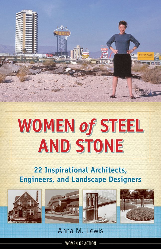Download Women of Steel and Stone: 22 Inspirational Architects, Engineers, and Landscape Designers (Women of Action) pdf epub