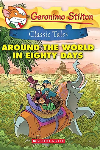 Geronimo Stilton Classic Tales: Around the World in Eighty Days